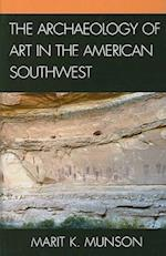 The Archaeology of Art in the American Southwest (Issues in Southwest Archaeology)
