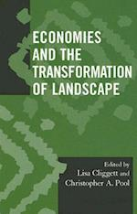 Economies and the Transformation of Landscape (Society for Economic Anthropology Monographs, nr. 25)