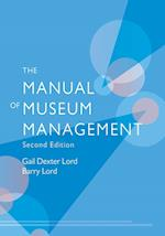 The Manual of Museum Management af Barry Lord, Gail Dexter Lord
