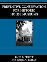 Preventive Conservation for Historic House Museums (American Association for State & Local History)