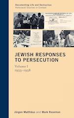 Jewish Responses to Persecution (Documenting Life and Destruction: Holocaust Sources in Context, nr. 1)