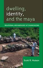 Dwelling, Identity, and the Maya af Scott R. Hutson
