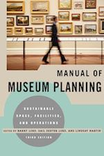 Manual of Museum Planning af Gail Dexter Lord, Barry Lord, Lindsay Martin