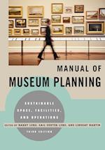 Manual of Museum Planning af Lindsay Martin, Gail Dexter Lord, Barry Lord