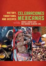 Celebraciones Mexicanas (Rowman Littlefield Studies in Food and Gastronomy)