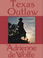 Texas Outlaw af Adrienne DeWolfe