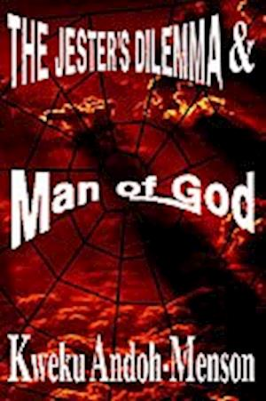 The Jester's Dilemma and Man of God