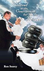 Divorced at the Courthouse But Not in Heaven