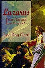 Lazarus: Loose Him and Let Him Go!