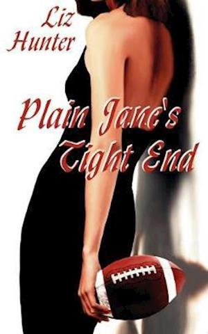 Plain Jane's Tight End