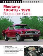 Mustang 1964 1/2 - 73 Restoration Guide (Authentic Restoration Guide)