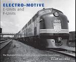 Electro-Motive E-Units and F-Units af Brian Solomon