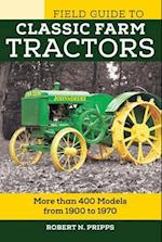 Field Guide to Classic Farm Tractors (Voyageur Field Guides)