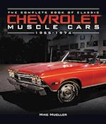 The Complete Book of Classic Chevrolet Muscle Cars (The Complete Book)
