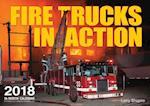 Fire Trucks in Action 2018 Calendar