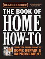 Black & Decker the Book of Home How-To (Black & Decker)