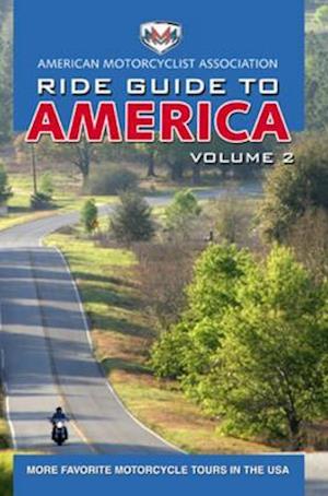 AMA Ride Guide to America Volume 2