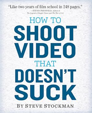 Bog, paperback How to Shoot Video That Doesn't Suck af Steve Stockman