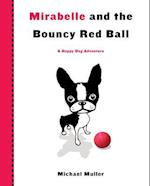 Mirabelle and the Bouncy Red Ball af Michael Muller