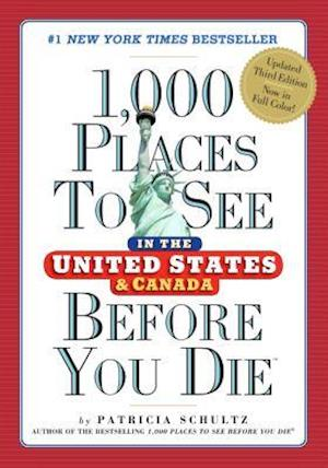 Bog paperback 1000 Places to See in the United States & Canada Before You Die 3rd Edition af Patricia Schultz