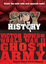 Spy on History: Victor Dowd and the World War II Ghost Army af Enigma Alberti