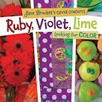 Ruby, Violet, Lime (Jane Brocket's Clever Concepts)