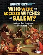 Who Were the Accused Witches of Salem? (Six Questions of American History)