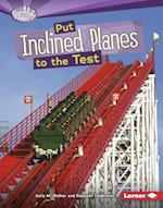Put Inclined Planes to the Test (Searchlight Books)