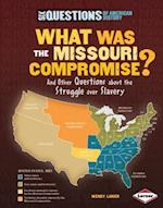 What Was the Missouri Compromise? (Six Questions of American History)