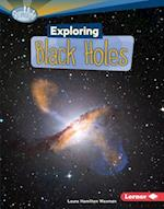 Exploring Black Holes (Searchlight Books: What's Amazing About Space?)