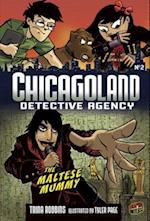 Chicagoland Book 2: The Maltese Mummy (Chicagoland, nr. 2)