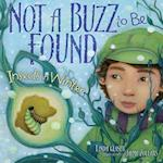 Not a Buzz to Be Found (Exceptional Science Titles for Primary Grades)