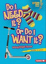 Do I Need It? or Do I Want It? (Lightning Bolt Books)