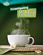 Investigating Matter (Searchlight Books: How Does Energy Work?)