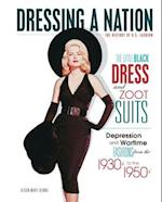 The Little Black Dress and Zoot Suits (Dressing a Nation: the History of U.s. Fashion)