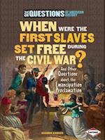 When Were the First Slaves Set Free During the Civil War? (Six Questions of American History Paperback)