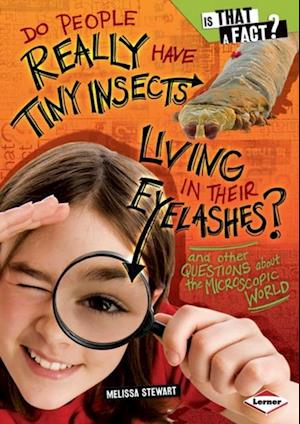Do People Really Have Tiny Insects Living in Their Eyelashes?
