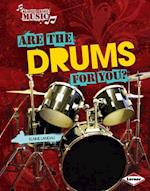Are the Drums for You? (Ready to Make Music)