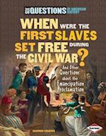 When Were the First Slaves Set Free during the Civil War? (Six Questions of American History)
