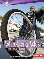 Put Wheels and Axles to the Test (Searchlight Books)
