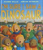 I'm Sure I Saw a Dinosaur