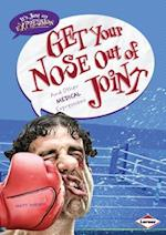 Get Your Nose Out of Joint (It's Just an Expression)