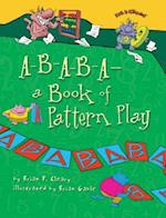 A-b-a-b-a—a Book of Pattern Play (Math is Categorical)