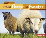 From Sheep to Sweater (Start to Finish Second Series Everyday Products)