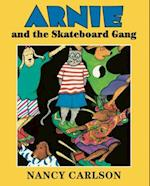 Arnie and the Skateboard Gang (Nancy Carlson Picture Books)