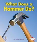 What Does a Hammer Do? (First Step Nonfiction)