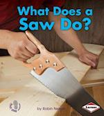 What Does a Saw Do? (First Step Nonfiction)