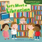 Let's Meet a Librarian (Cloverleaf Books Community Helpers)