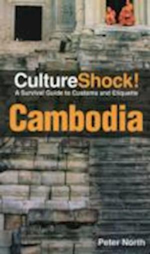 Culture Shock! Cambodia: A Survival Guide To Customs And Etiquette
