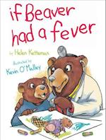 If Beaver Had a Fever